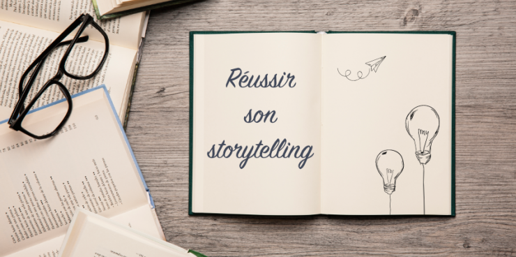 Comment réussir son storytelling